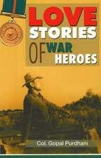 Love Stories of War Heroes