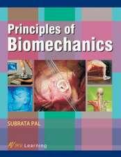 Pal, S:  Principles of Biomechanics