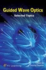 Sharma, A:  Guided Wave Optics