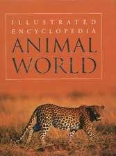 Animal World: Illustrated Encyclopedia