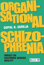 Organisational Schizophrenia: Impact on Customer Service Quality