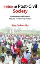 Politics of Post-Civil Society: Contemporary History of Political Movements in India