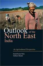 Outlook of the North East India:  An Agricultural Perspective