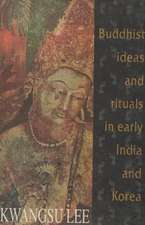 Buddhist Ideas & Rituals in Early India & Korea