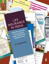 Life Insurance In India: Opportunities, Challenges and Strategic Perspective