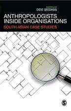 Anthropologists Inside Organisations: South Asian Case Studies