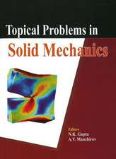 Topical Problems in Solid Mechanics