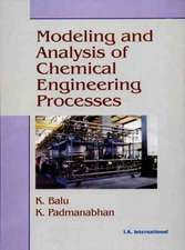 Balu, K:  Modeling and Analysis of Chemical Engineering Proc