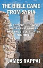 The Bible Came from Syria (Revised Edition):  A Guide to Research in Electro Biochemical Technology