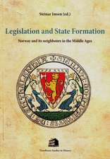 Legislation & State Formation: Norway & its Neighbours in the Middle Ages