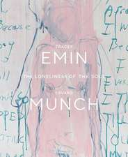Tracey Emin / Edvard Munch. The Loneliness of the Soul