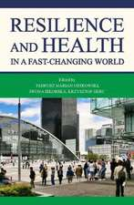 Resilience and Health in a Fast–changing World