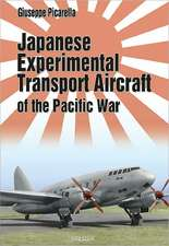Japanese Experimental Transport Aircraft of the Pacific War:  The Valentine Tank and Derivatives 1938 1960