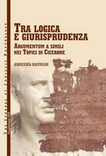 Tra Logica E Giurisprudenza:  Argumentum a Simili Nel Topici Di Cicerone