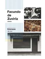 Facundo de Zuviría:  Estampas 1982 / 2015
