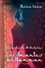 I Cuentos de Al-Andalus. Los Amantes del Hamman:  El Ascenso de La Cuarta Generacion