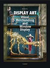 Display Art: Visual Merchandising and Window Display