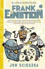 El loco invento de Frank Einstein #2 / Frank Einstein and The Electro-Finger. Book #2