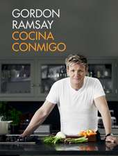 Cocina conmigo / Gordon Ramsay's Home Cooking: Everything You Need to Know to Make Fabulous Food