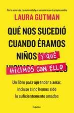 Qua Nos Sucedia Cuando Aramos Niaos y Qua Hicimos Con Ello / What Happened to Us When We Were Children and What We Did with It