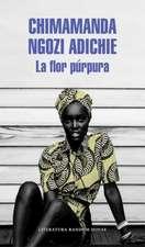 La flor púrpura / Purple Hibiscus: A Novel