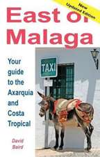 East of Malaga - Essential Guide to the Axarquia and Costa Tropical:  Poesias Que No Te Deberias Perder