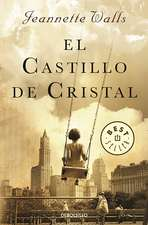 El castillo de cristal / The Glass Castle: A Memoir
