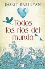 Todos Los Rios del Mundo / All the Rivers