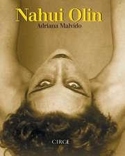 Nahui Olin: (nueva Edición)