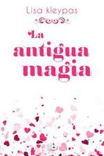 La Antigua Magia /Again the Magic:  Diez Pasos Para Invertir El Envejecimiento/ Grow Younger, Live Longer