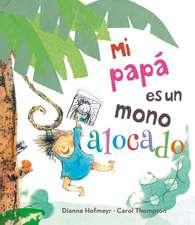 Mi Papa Es un Mono Alocado = My Daddy Is a Silly Monkey