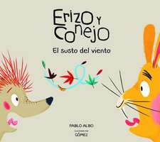 Erizo y Conejo. El susto del viento (Junior Library Guild Selection)