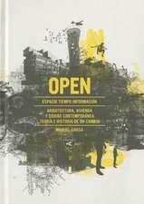 Open:  Arquitectura y Ciudad Contemporanea. Teoria E Historia de Un Cambio
