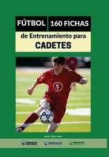 Fútbol, 160 fichas de entrenamiento para cadetes