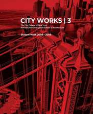 City Works 3:  Student Work 2008-2009
