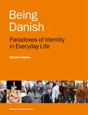 Being Danish: Paradoxes of Identity in Everyday Life - Second Edition