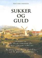 Sukker Og Guld (Sugar and Gold):  The History of the Danish West Indies and Its Goldsmiths Until 1917