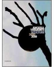 Angiola Tremonti: Sculpture 2000-2010