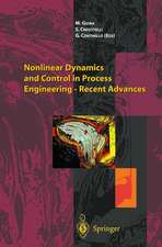 Nonlinear Dynamics and Control in Process Engineering — Recent Advances