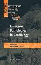 Emerging Pathologies in Cardiology: Proceedings of the Mediterranean Cardiology Meeting 2005