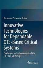 Innovative Technologies for Dependable OTS-Based Critical Systems: Challenges and Achievements of the CRITICAL STEP Project