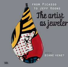 From Picasso to Koons, the Artist as Jeweler:  Inspiration and Vision