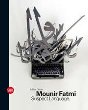 Mounir Fatmi:  Suspect Language