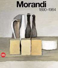 Giorgio Morandi:  Nothing Is More Abstract Than Reality