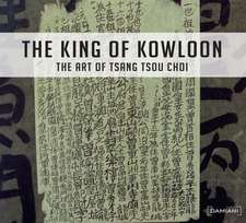 King of Kowloon:  The Art of Tsang Tsou-Choi