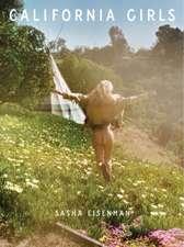 Sasha Eisenman:  California Girls