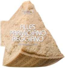 Alles Parmigiano Reggiano