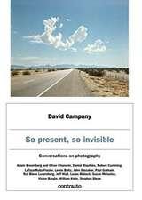 So Present, So Invisible