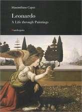 Leonardo: A Life Through Paintings