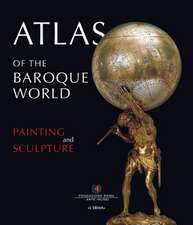 Atlas of the Baroque World:  Painting and Sculpture